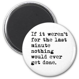 Last Minute 2 Inch Round Magnet