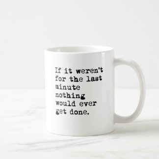 Last Minute Coffee Mug