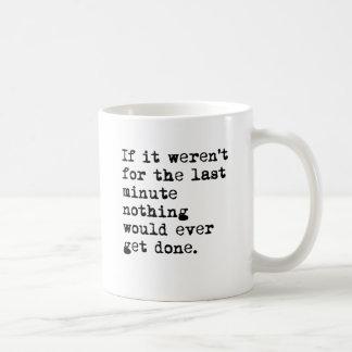 Last Minute Coffee Mug