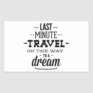 Last Minute Travel On The Way To A Dream Rectangular Stickers
