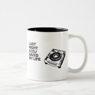 Last Night A CDJ Saved My Life Two-Tone Coffee Mug