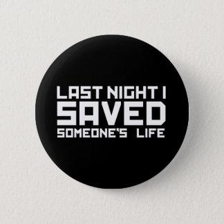 Last Night A DJ Saved My Life Button