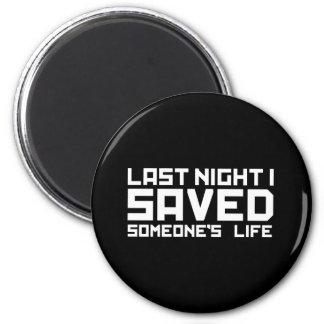 Last Night A DJ Saved My Life Magnet