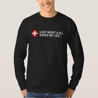 Last NIght a DJ Saved My Life T-shirts