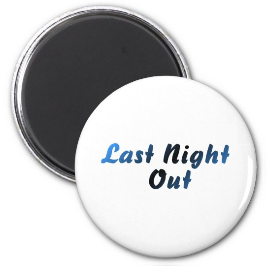 Last Night Out (blue) Magnet