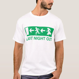 last night out T-Shirt