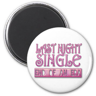 last night single bachelorette wedding party funny 2 inch round magnet