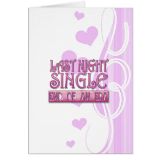 last night single bachelorette wedding party funny greeting cards