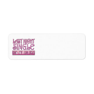 last night single bachelorette wedding party funny label