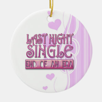 last night single bachelorette wedding party funny Double-Sided ceramic round christmas ornament
