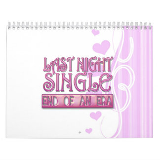 last night single bachelorette wedding party funny calendar