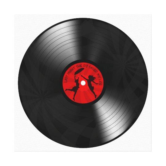 Last Night The DJ Saved My Life Vinyl Record Black Canvas Print