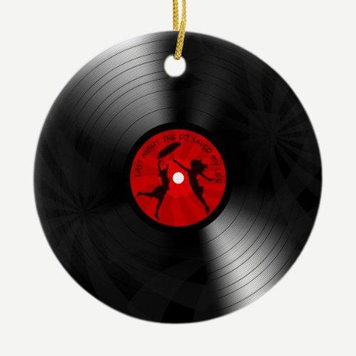 Last Night The DJ Saved My Life Vinyl Record Black Ceramic Ornament