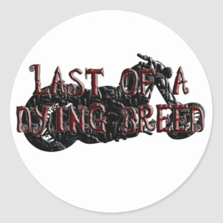 Last of a dying breed classic round sticker