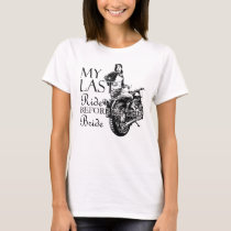 Last Ride for the Bride Cute Gifts for Motorcycle T-Shirt