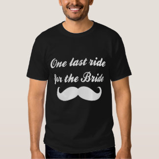 Last Ride for the bride Mustache Dark Tee Shirt