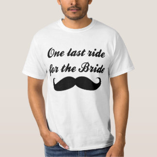 Last Ride for the bride Mustache Tee Shirt