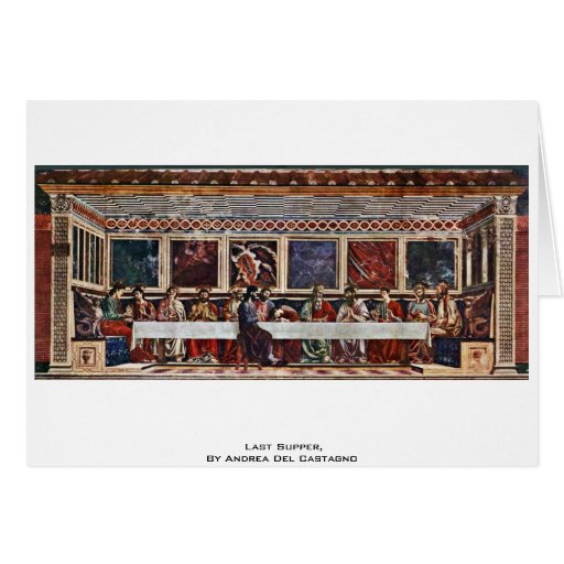 Last Supper, By Andrea Del Castagno Greeting Card