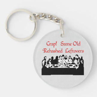 Last Supper Leftovers Single-Sided Round Acrylic Keychain