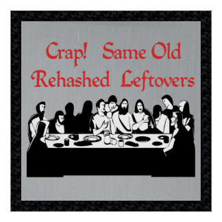Last Supper Leftovers Posters