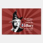 Last time I saw a woman like Hillary - Anti Hillar Yard Sign