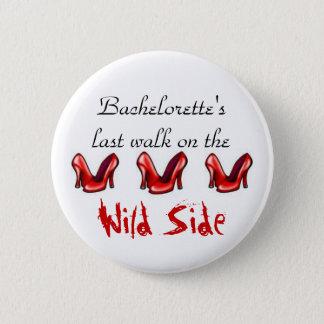 Last walk on the wild side pinback button