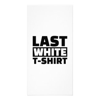 Last white Tshirt Picture Card