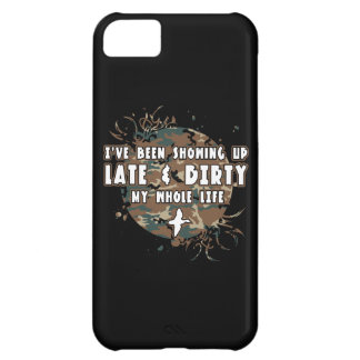 Late And Dirty My Whole Life Case For iPhone 5C