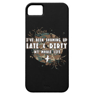 Late And Dirty My Whole Life iPhone 5 Case