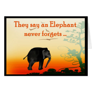 Late birthday greetings, an elephant never forgets card