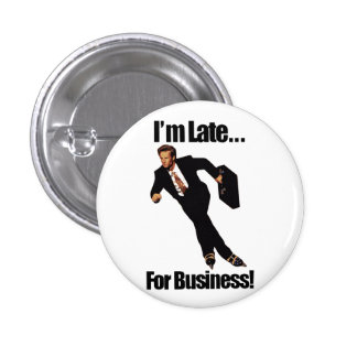 Late For Business Rollerblade Skater Meme 1 Inch Round Button