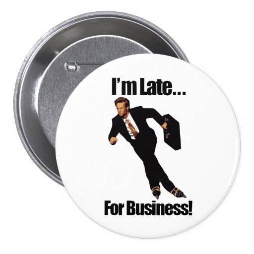 Late For Business Rollerblade Skater Meme 3 Inch Round Button