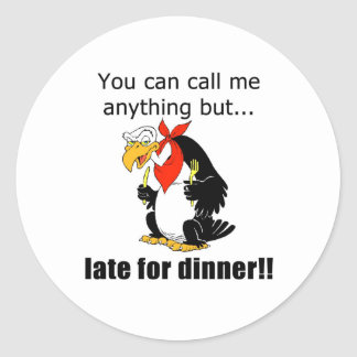 Late for Dinner Classic Round Sticker