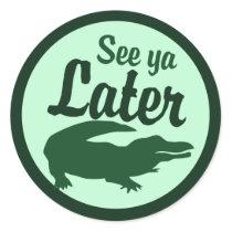Later Alligator Classic Round Sticker