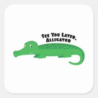Later Alligator Square Sticker