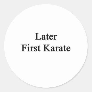 Later First Karate Classic Round Sticker