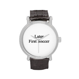 Later First Soccer Watch
