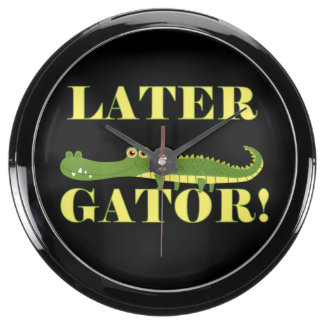 Later Gator Aqua Clock