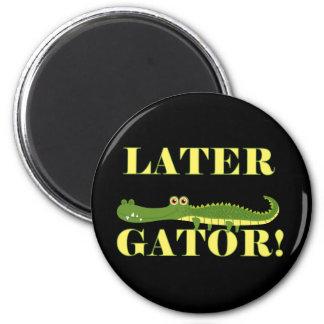 Later Gator Fridge Magnets