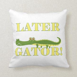 Later Gator Pillows