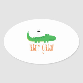 Later Gator Stickers