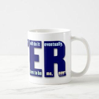 LATER: Somebody will do it eventually Coffee Mug