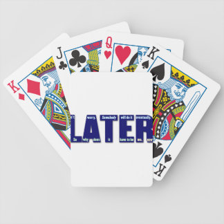 LATER Somebody will do it eventually Bicycle Playing Cards