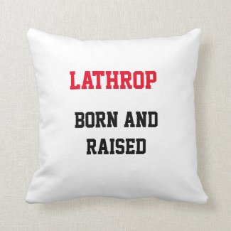 Lathrop Born and Raised Throw Pillow