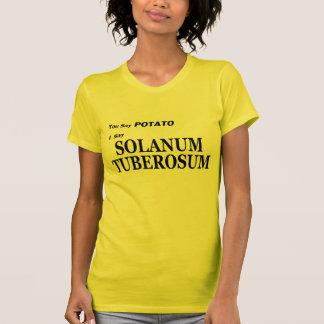"""Latin Solanum Tuberosum """"You Say Potato"""" Tee Shirt"""