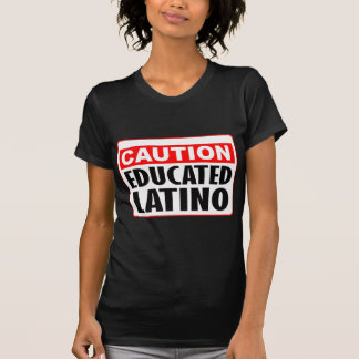 Latino educado de la precaución camisetas