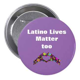 Latino Lives Matter Too Heart Hand Button