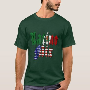 Latino Mix - Mexican American T-Shirt