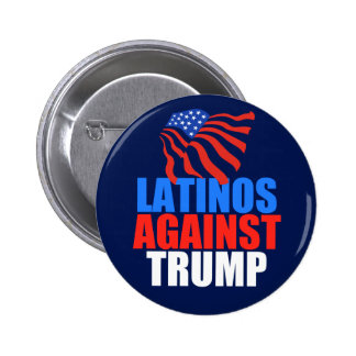 Latinos Against Trump Button