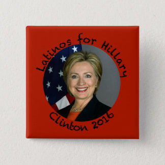 Latinos for Hillary Clinton - 2016 SQ Pinback Button